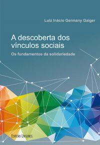 A DESCOBERTA DOS VÍNCULOS SOCIAIS – OS FUNDAMENTOS DA SOLIDARIEDADE