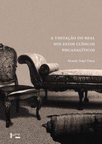 A VISITAÇÃO DO REAL NOS FATOS CLÍNICOS PSICANALÍTICOS