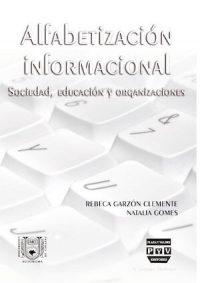 ALFABETIZACIÓN INFORMACIONAL. SOCIEDAD, EDUCACIÓN Y ORGANIZACIONES