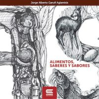 FOOD, KNOW-HOW AND FLAVORS. A SMALL OF NORTHWESTERN ARGENTINA GASTRONOMIC HERITAGE