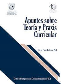 APUNTES SOBRE TEORÍA Y PRÁXIS CURRICULAR