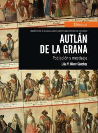 AUTLÁN DE LA GRANA. POBLACIÓN Y MESTIZAJE