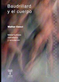 BAUDRILLARD Y EL CUERPO. METAMORFOSIS, METAFÍSICA Y SIMULACIÓN