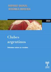 CLUBES ARGENTINOS. DEBATES SOBRE UN MODELO