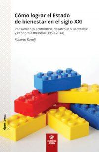 CÓMO LOGRAR EL ESTADO DE BIENESTAR EN EL SIGLO XXI. PENSAMIENTO ECONÓMICO, DESARROLLO SUSTENTABLE Y ECONOMÍA MUNDIAL (1950–2014)