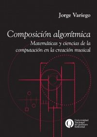ALGORITHMIC COMPOSITION. MATHEMATICS AND COMPUTER SCIENCE IN MUSIC CREATION