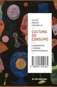 CONSUMER CULTURE: FOUNDATIONS AND CONTEMPORARY FORMS