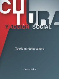 CULTURA Y ACCIÓN SOCIAL. TEORÍA(S) DE LA CULTURA