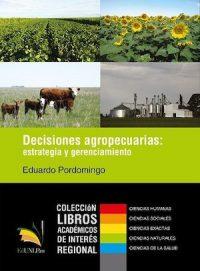 DECISIONES AGROPECUARIAS: ESTRATEGIA Y GERENCIAMIENTO