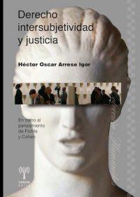 DERECHO, INTERSUBJETIVIDAD Y JUSTICIA.EN TORNO AL PENSAMIENTO DE FICHTE Y COHEN