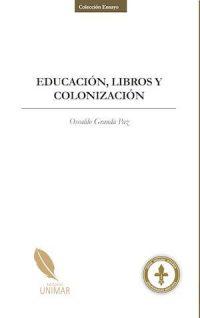 EDUCACIÓN, LIBROS Y COLONIZACIÓN