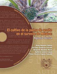 EL CULTIVO DE LA PALMA DE ACEITE EN EL SURESTE DE MÉXICO: AGENDA TÉCNICA