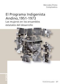 ANDEAN INDIGENOUS PROGRAM 1951–1973. WOMEN IN THE STATE ASSEMBLAGES OF DEVELOPMENT
