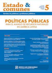 ESTADO & COMUNES N.º 5 VOLUMEN 2: REVISTA DE POLÍTICAS Y PROBLEMAS PÚBLICOS. POLÍTICAS PÚBLICAS PARA EL MANEJO DE RECURSOS NATURALES EN AMÉRICA LATINA