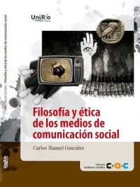 FILOSOFÍA Y ÉTICA DE LOS MEDIOS DE COMUNICACIÓN SOCIAL