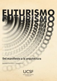 FUTURISM. FROM THE MANIFIESTO TO ARCHITECTURE
