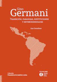 GINO GERMANI. TRANSICIÓN, PARADOJAS, SUSTITUCIONES Y HETEROGENEIDADES
