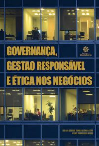 GOVERNANÇA, GESTÃO RESPONSÁVEL E ÉTICA NOS NEGÓCIOS
