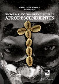 HISTORIA, SOCIEDADES Y CULTURAS AFRODESCENDIENTES