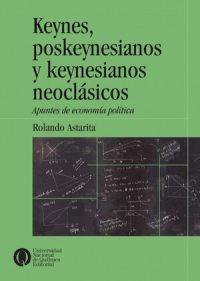 KEYNES, POSKEYNESIANOS Y KEYNESIANOS NEOCLÁSICOS. APUNTES DE ECONOMÍA POLÍTICA
