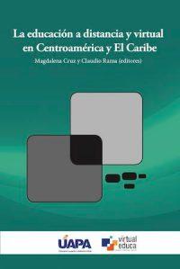 LA EDUCACIÓN A DISTANCIA Y VIRTUAL EN CENTROAMÉRICA Y EL CARIBE
