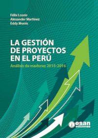 LA GESTIÓN DE PROYECTOS EN EL PERÚ: ANÁLISIS DE MADUREZ 2015–2016