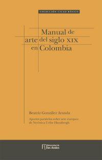 MANUAL DE ARTE DEL SIGLO XIX EN COLOMBIA