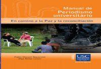 MANUAL DE PERIODISMO UNIVERSITARIO EN CAMINO A LA PAZ Y LA RECONCILIACIÓN