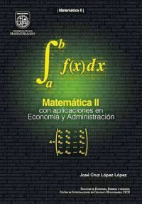 MATHEMATICS II WITH APPLICATIONS IN ECONOMY AND ADMINISTRATION
