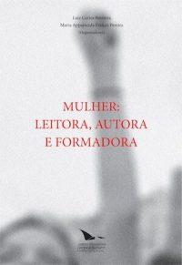 MULHER: LEITORA, AUTORA E FORMADORA
