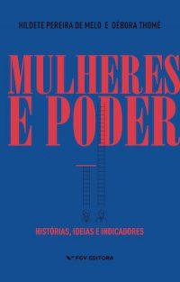 MULHERES E PODER: HISTÓRIAS, IDEIAS E INDICADORES