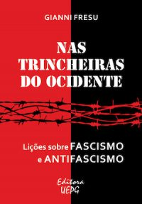 ON THE WESTERN TRENCHES: LESSONS ABOUT FASCISM AND ANTIFASCISM
