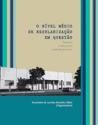 DISCUSSING BRAZILIAN SECONDARY EDUCATION: STORIES AND CONTEMPORARY DISCOURSES