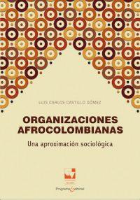 ORGANIZACIONES AFROCOLOMBIANAS: UNA APROXIMACIÓN SOCIOLÓGICA