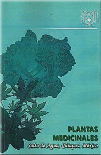 PLANTAS MEDICINALES. SALTO DE AGUA, CHIAPAS. MÉXICO