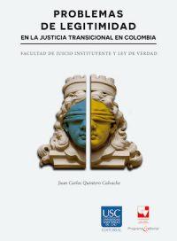 PROBLEMAS DE LEGALIDAD EN LA JUSTICIA TRANSICIONAL EN COLOMBIA. FACULTAD DE JUICIO INSTITUYENTE Y LEY REAL
