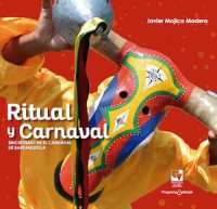 RITUAL & CARNIVAL: SYNCRETISM IN THE CARNIVAL OF BARRANQUILLA