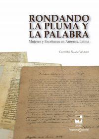 RODANDO LA PLUMA Y LA PALABRA: MUJERES Y ESCRITURAS EN AMÉRICA LATINA