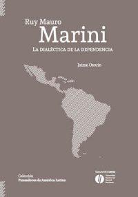 RUY MAURO MARINI. LA DIALÉCTICA DE LA DEPENDENCIA