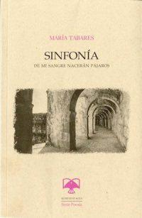SINFONÍA. DE MI SANGRE NACERÁN PÁJAROS