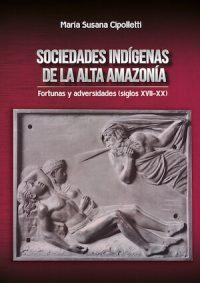 INDIGENOUS SOCIETIES OF THE UPPER AMAZON