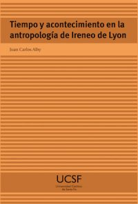 TIME AND EVENT IN THE ANTHROPOLOGY OF IRENAEUS OF LYON
