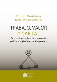 WORK, VALUE AND CAPITAL. FROM MARXIST CRITIQUE OF POLITICAL ECONOMY, TO MODERN CAPITALISM