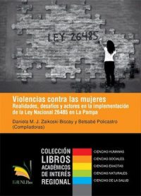 VIOLENCE AGAINST WOMEN. REALITIES, CHALLENGES AND ACTORS OF NATIONAL LAW 26485 IMPLEMENTATION AT LA PAMPA