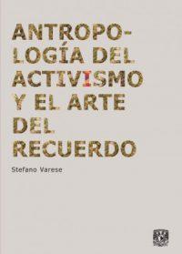 Antropología del activismo y el arte del recuerdo