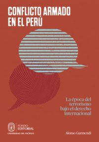 Conflicto armado en el Perú. La época del terrorismo bajo el Derecho internacional