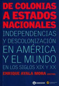 De colonias a estados nacionales: Independencias y descolonización en América y el mundo en los XIX y XX