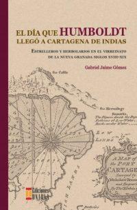 El día que Humboldt llegó a Cartagena de Indias