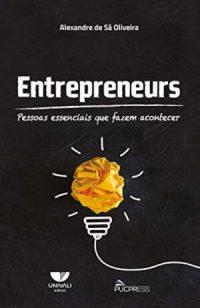 Entrepreneurs. Pessoas essenciais que fazem acontecer