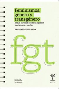 Feminismos, género y transgénero. Breve historia desde el siglo XIX hasta nuestros días
